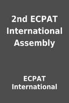 2nd ECPAT International Assembly by ECPAT…