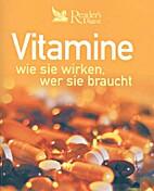Vitamine-- wie sie wirken, wer sie braucht…
