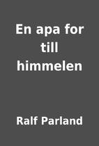 En apa for till himmelen by Ralf Parland