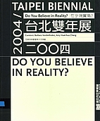 2004 Taipei Biennial: Do You Believe in…
