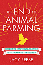 The End of Animal Farming: How Scientists,…