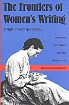 The Frontiers of Women's Writing: Women's…