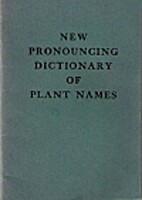 New pronouncing dictionary of plant names by…
