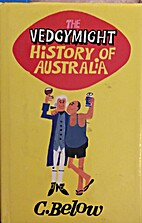 The Vedgymight History of Australia by C.…