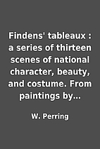 Findens' tableaux : a series of…