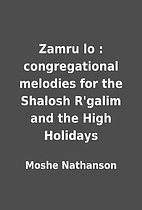 Zamru lo : congregational melodies for the…