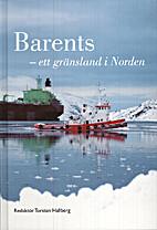 Barents : ett gränsland i Norden by Torsten…