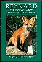 Reynard: The Story of a Fox Returned To the…