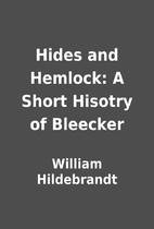 Hides and Hemlock: A Short Hisotry of…