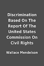 Discrimination Based On The Report Of The…