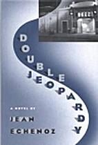 Double Jeopardy by Jean Echenoz