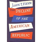 The Decline of the American Republic by John…