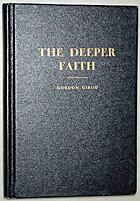 The deeper faith: An exposition of the…