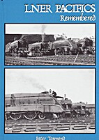 LNER Pacifics Remembered by Peter Townend