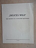 Deuces Wild. The History of an Infantry…