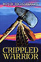 Crippled Warrior by Boyd Richardson
