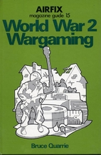World War 2 Wargaming by Bruce Quarrie