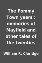 The Pommy Town years : memories of Mayfield…