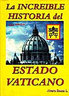 La increíble historia del Estado Vaticano…