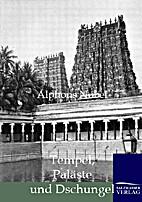 Tempel, Paläste und Dschungel. Indische…