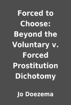 Forced to Choose: Beyond the Voluntary v.…