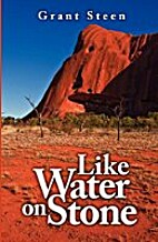 Like Water on Stone by GRANT STEEN