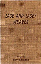 Lace and Lacey Weaves by Mary E Snyder
