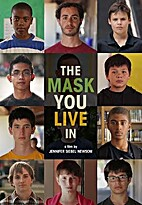 The Mask You Live In by Jennifer Siebel…