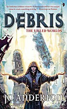 Debris [novel] by Jo Anderton