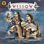 Willow: The Storybook Based on the Movie by…