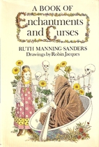A Book of Enchantments and Curses by Ruth…