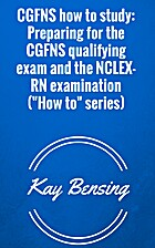 CGFNS how to study: Preparing for the CGFNS…