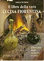 Il libro della vera Cucina Fiorentina by…