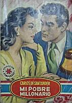 Mi pobre millonario by Carlos de Santander