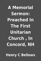 A Memorial Sermon: Preached In The First…