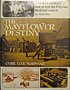 The Mayflower destiny by Cyril Leek Marshall
