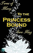 To the Princess Bound (Terms of Mercy) by…