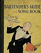 The home bartender's guide and song book by…