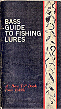 BASS Guide to Fishing Lures by Bass Anglers…