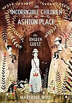 The Incorrigible Children of Ashton Place:…