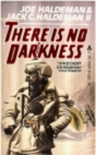 There is no darkness by Joe W. Haldeman