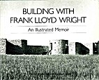 Building with Frank Lloyd Wright : an…