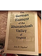 The German element of the Shenandoah Valley…