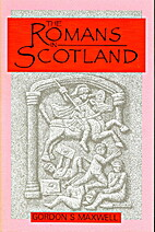 The Romans in Scotland by Gordon S. Maxwell