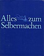 Alles zum Selbermachen by William H. Hylton…