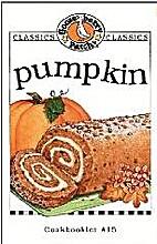 Pumpkin Cookbook by Gooseberry Patch