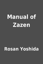 Manual of Zazen by Rosan Yoshida