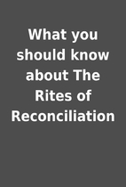 What you should know about The Rites of…