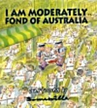 I am moderately fond of Australia by Phil…