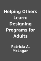 Helping Others Learn: Designing Programs for…